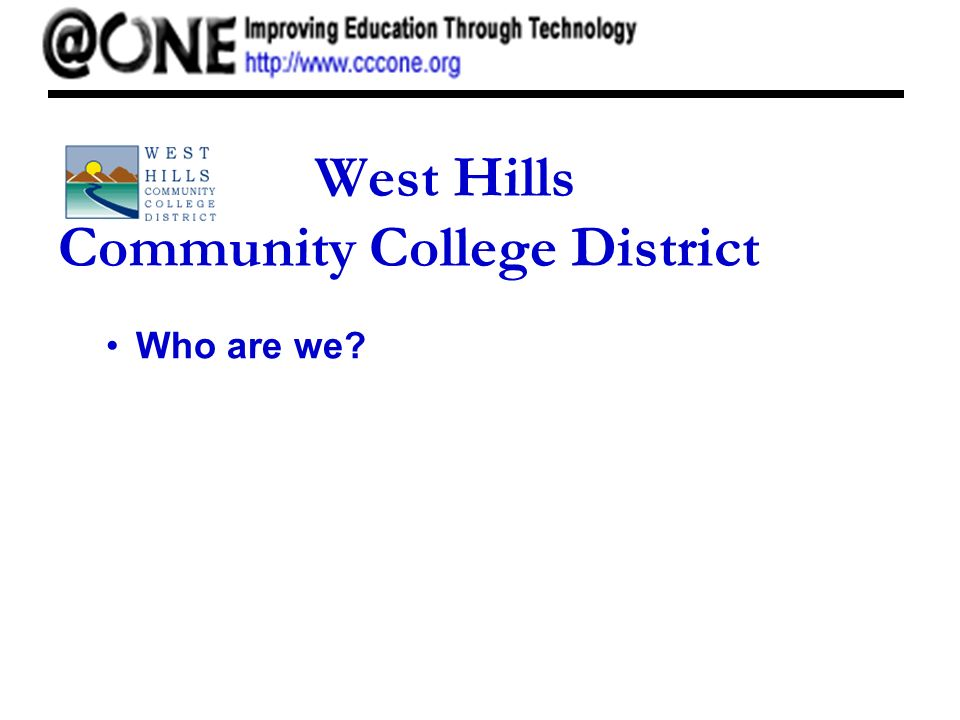 West Hills Community College District Who are we