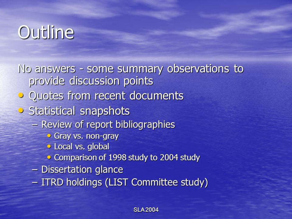 SLA 2004 Outline No answers - some summary observations to provide discussion points Quotes from recent documents Quotes from recent documents Statist