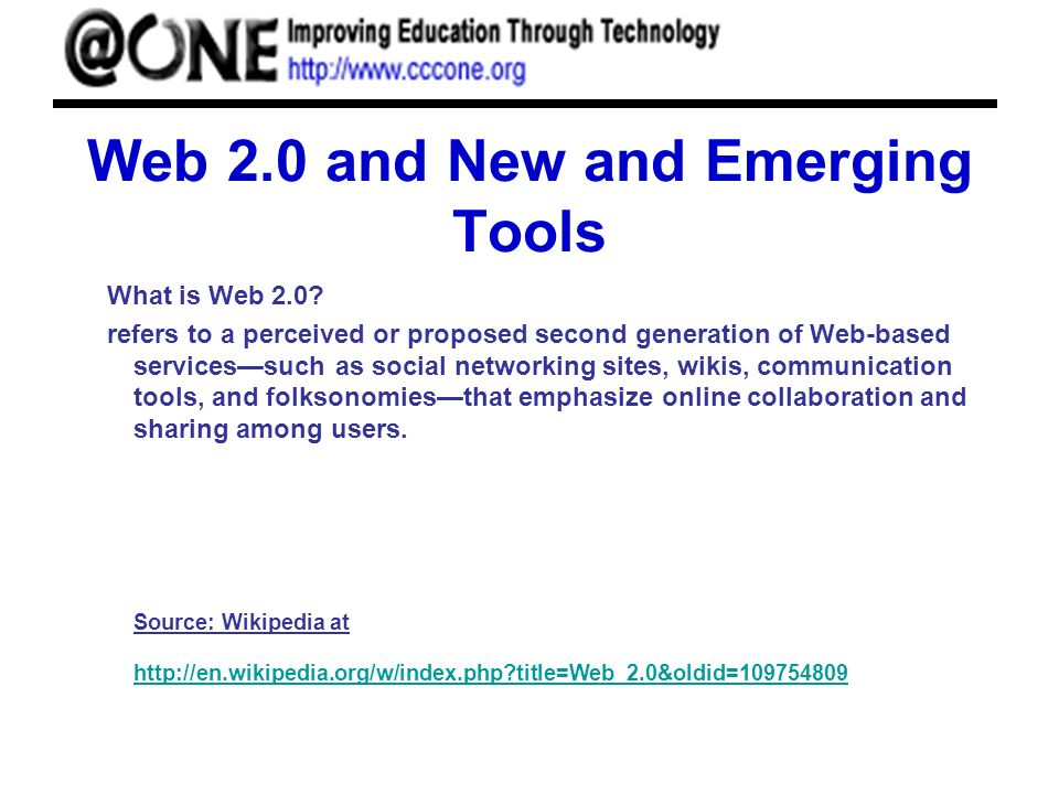 Web 2.0 and New and Emerging Tools What is Web 2.0? refers to a perceived or proposed second generation of Web-based servicessuch as social networking