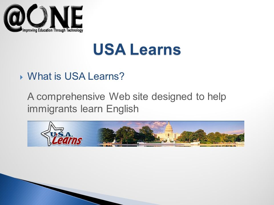 What is USA Learns? A comprehensive Web site designed to help immigrants learn English USA Learns