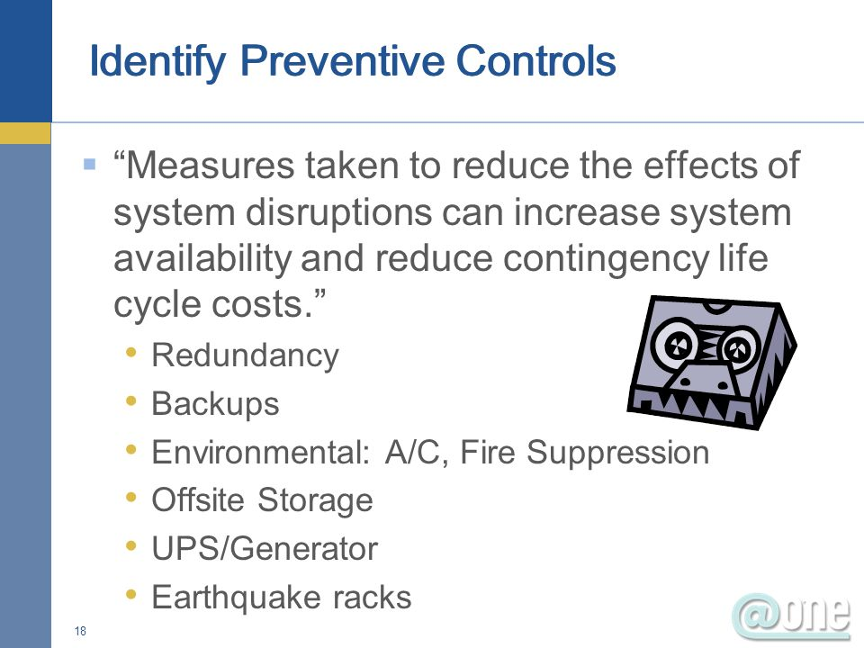 Measures taken to reduce the effects of system disruptions can increase system availability and reduce contingency life cycle costs.
