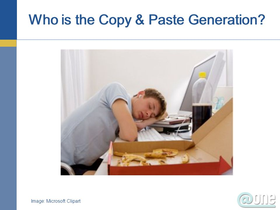 Who is the Copy & Paste Generation? Image: Microsoft Clipart
