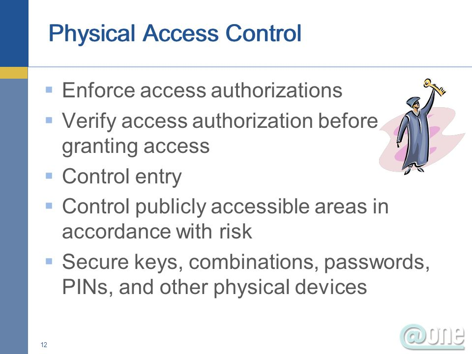 Selecting Internal areas that need more control Determine what assets require extra security Control access of customers (students) Restrict computer