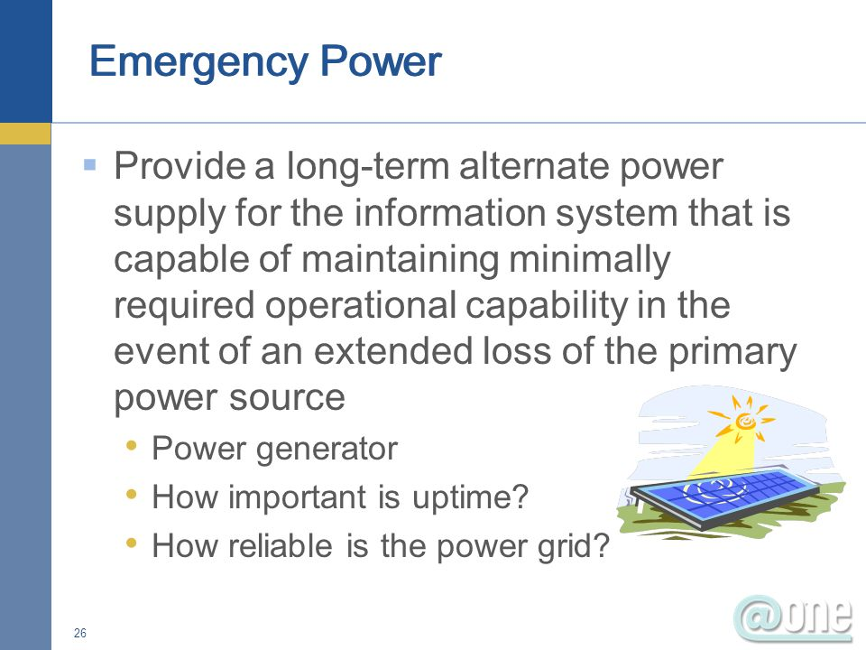 Provide a short-term uninterruptible power supply to facilitate an orderly shutdown of the information system in the event of a primary power source loss UPS for short time periods What is your current UPS rated for.