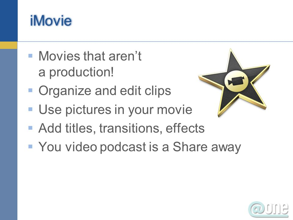 iMovie Movies that arent a production.