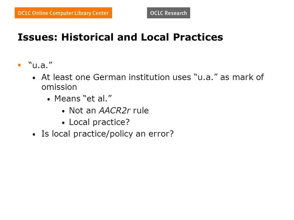 Issues: Historical and Local Practices u.a.At least one German institution uses u.a.