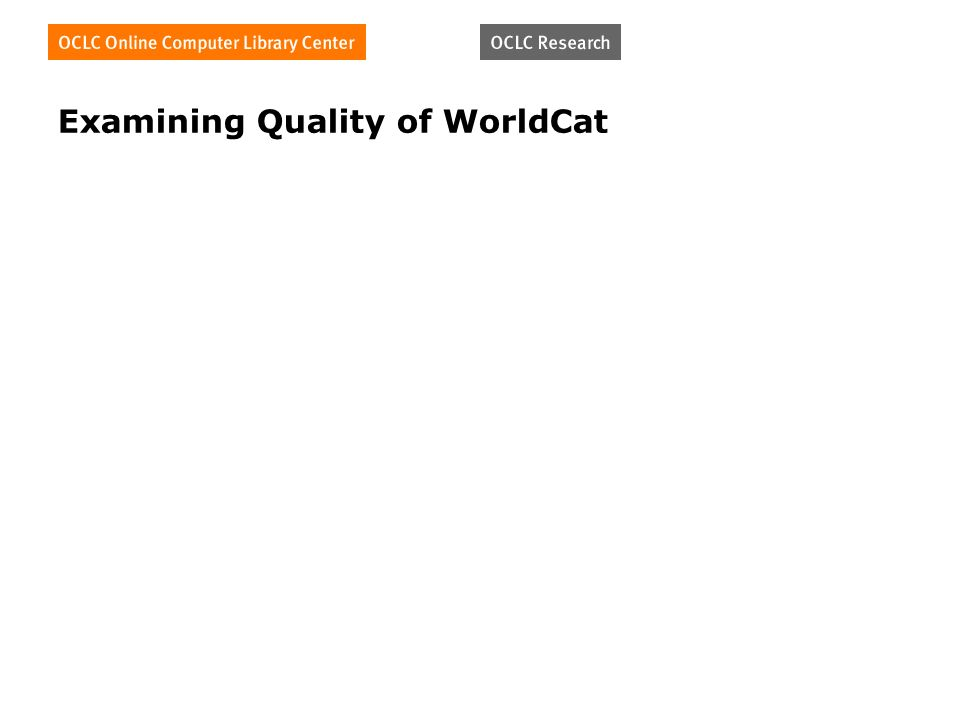 Examining Quality of WorldCat