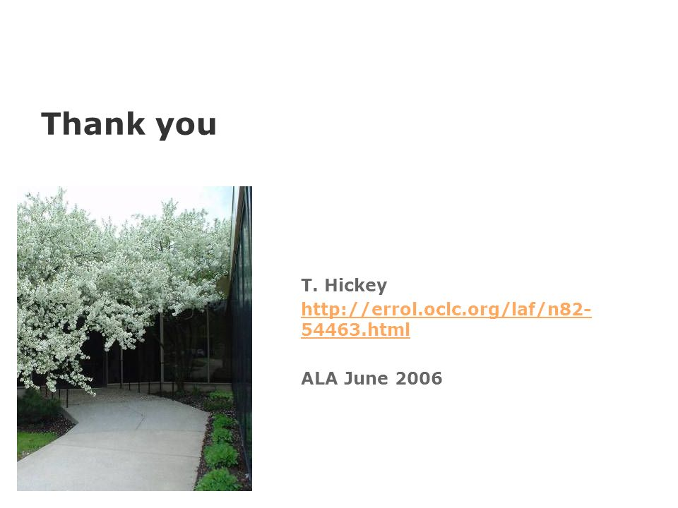 Thank you T. Hickey html ALA June 2006