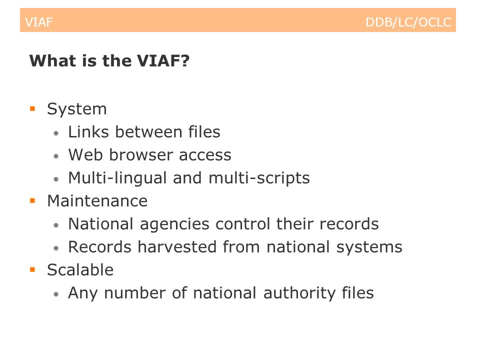 VIAF DDB/LC/OCLC What is the VIAF.