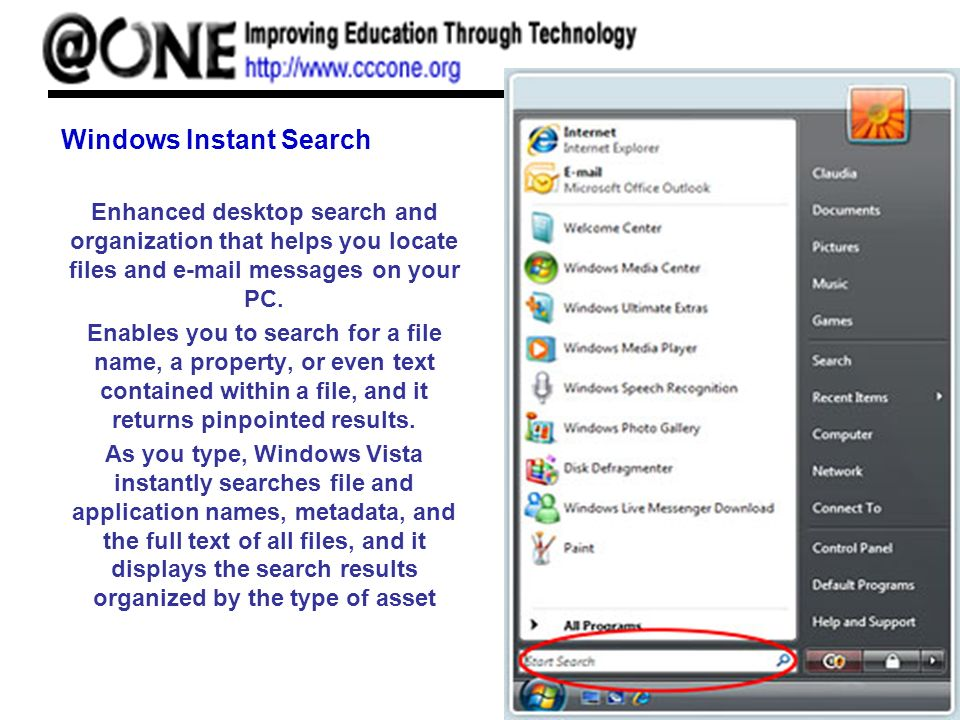 Windows Instant Search Enhanced desktop search and organization that helps you locate files and e-mail messages on your PC.
