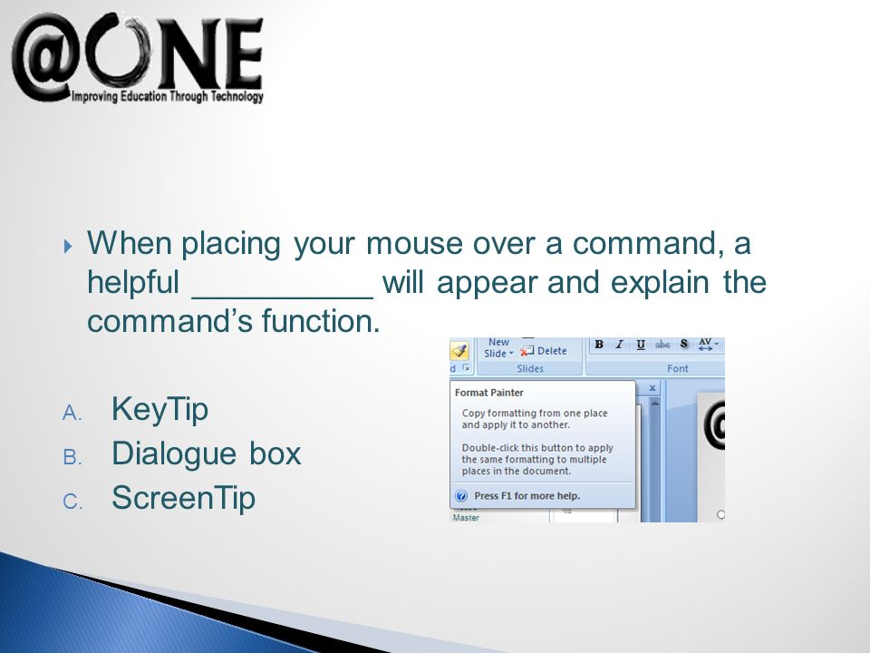 When placing your mouse over a command, a helpful __________ will appear and explain the commands function.