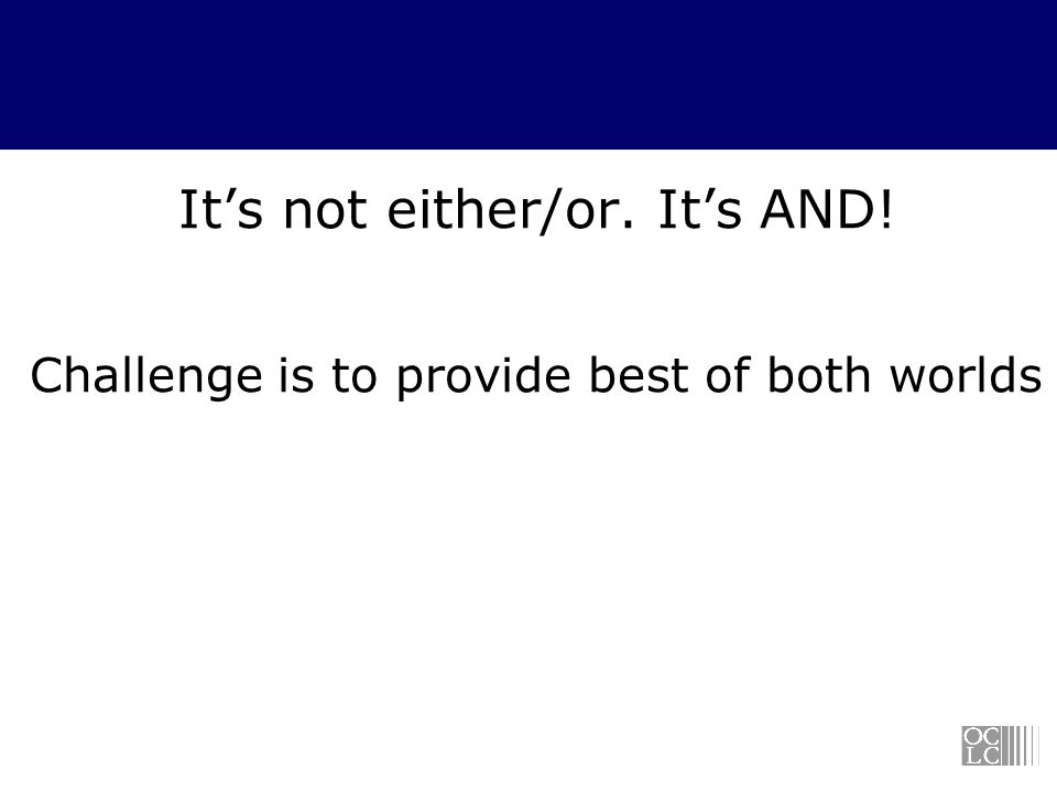 Its not either/or. Its AND! Challenge is to provide best of both worlds