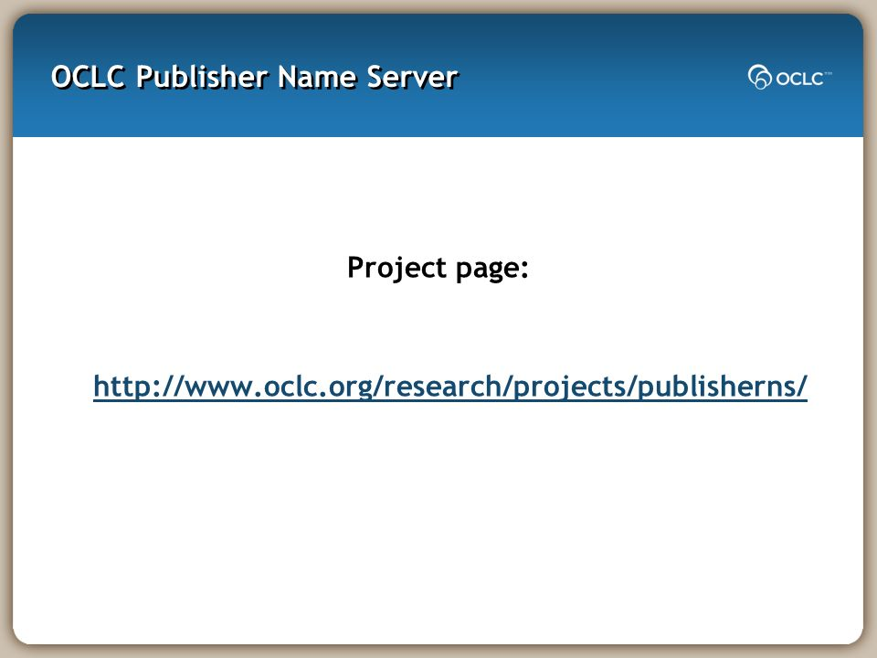 OCLC Publisher Name Server Project page: http://www.oclc.org/research/projects/publisherns/