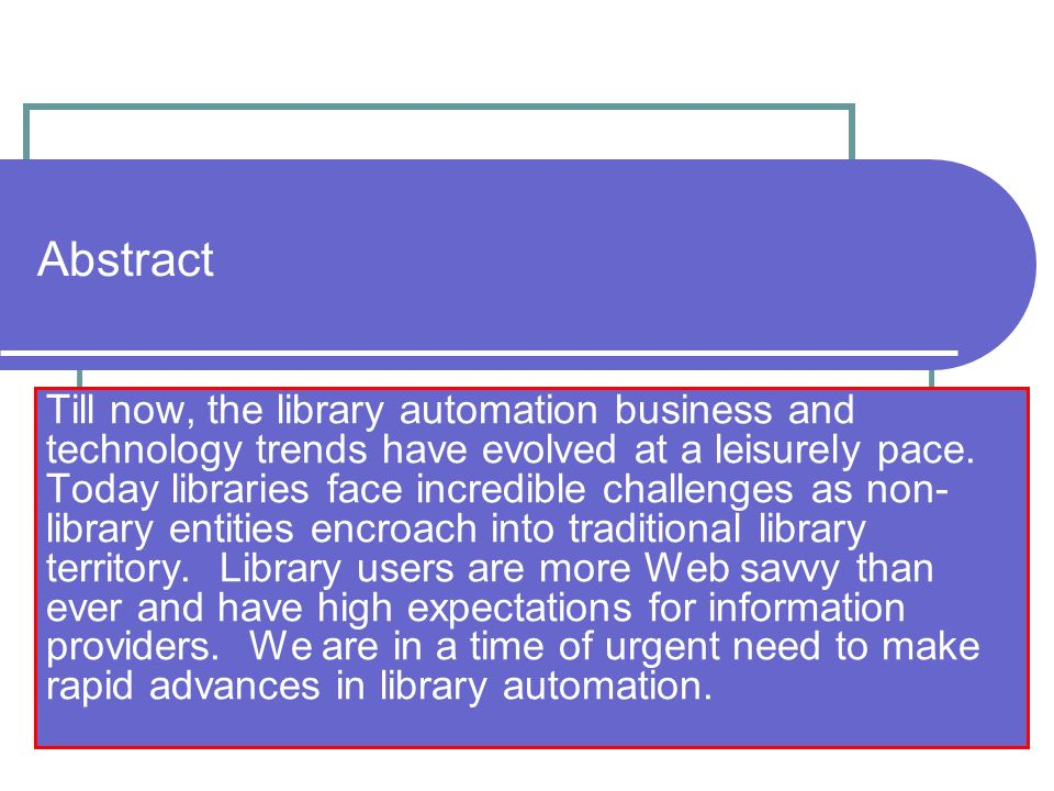 Abstract Till now, the library automation business and technology trends have evolved at a leisurely pace.