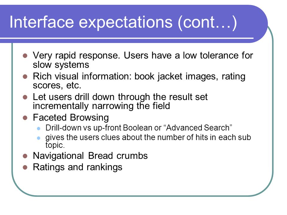 Interface expectations (cont…) Very rapid response.