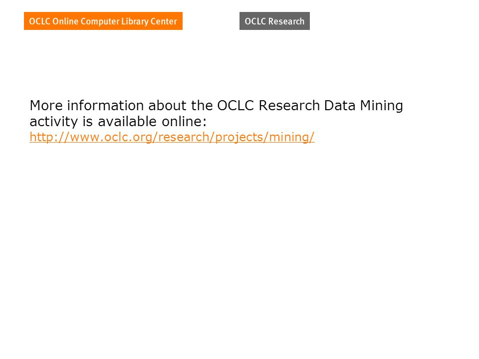 More information about the OCLC Research Data Mining activity is available online: