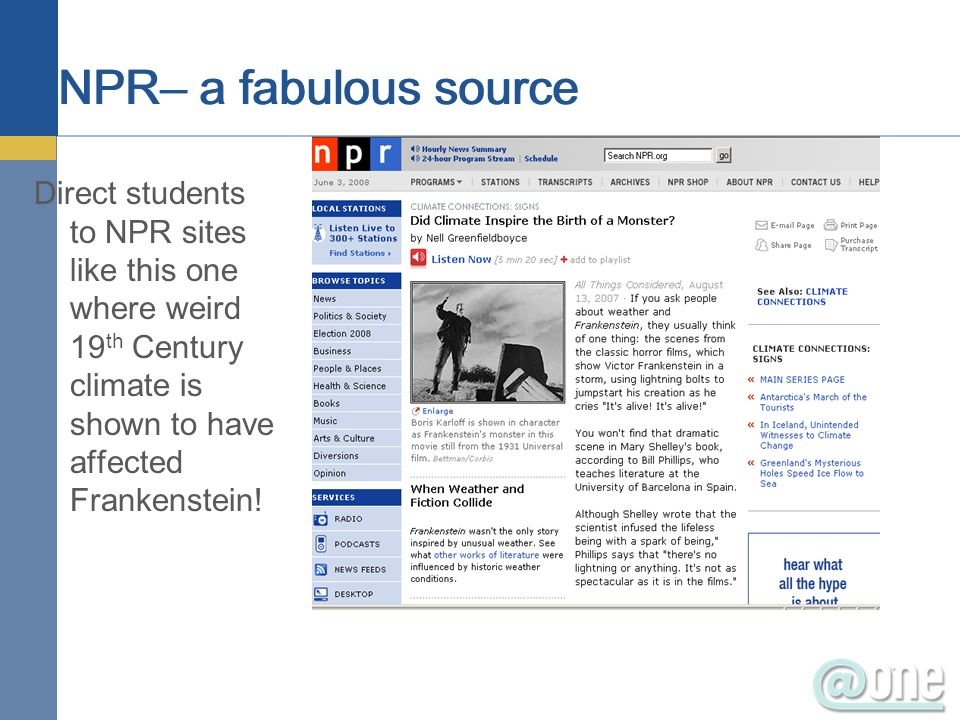 Direct students to NPR sites like this one where weird 19 th Century climate is shown to have affected Frankenstein!