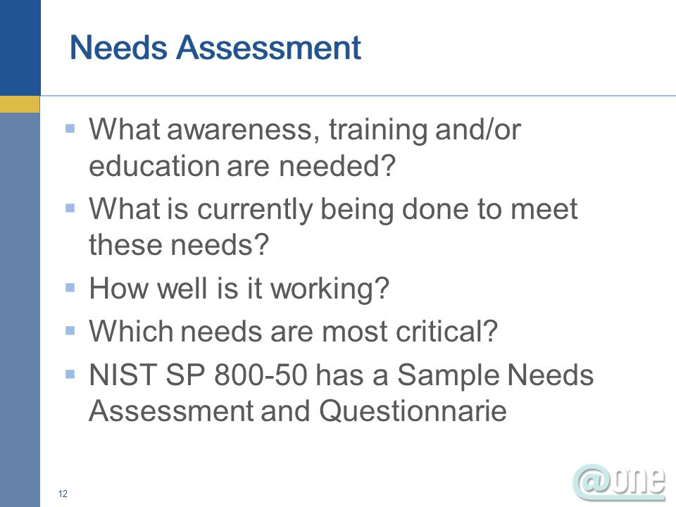 What awareness, training and/or education are needed.