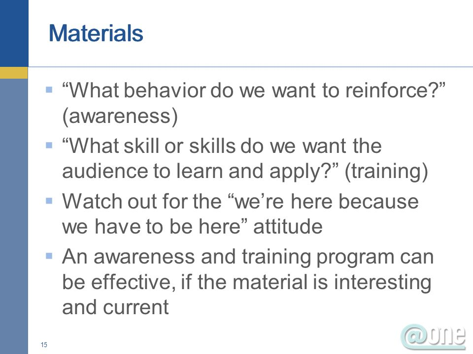 What behavior do we want to reinforce.