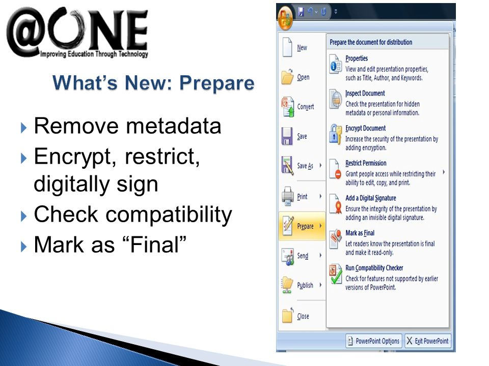 Remove metadata Encrypt, restrict, digitally sign Check compatibility Mark as Final