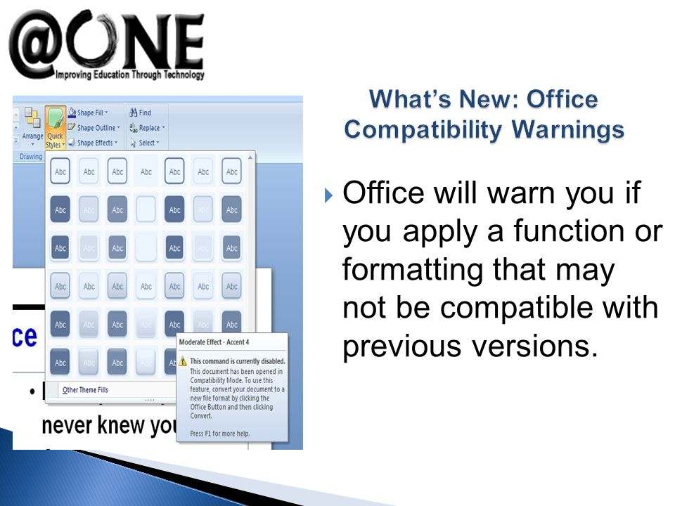 Office will warn you if you apply a function or formatting that may not be compatible with previous versions.