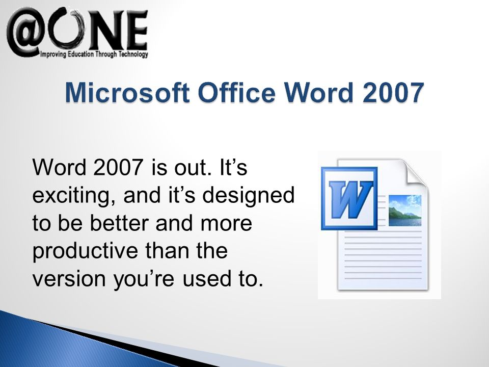 Word 2007 is out.