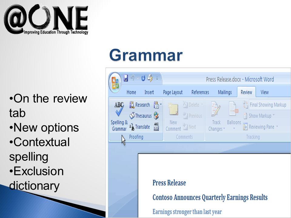 On the review tab New options Contextual spelling Exclusion dictionary