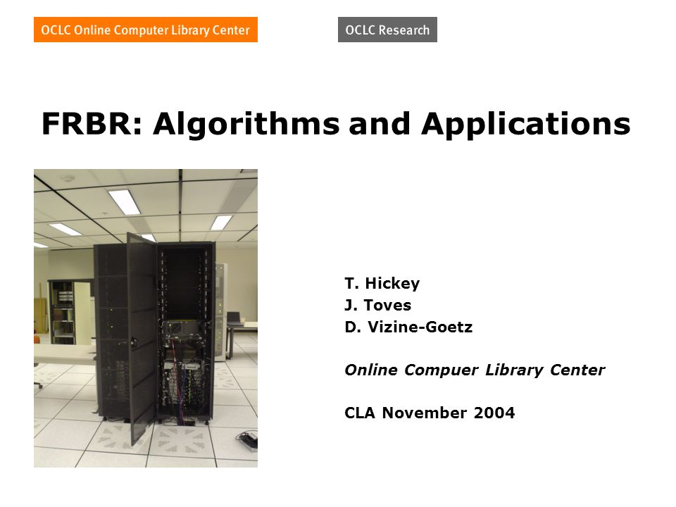 FRBR: Algorithms and Applications T. Hickey J. Toves D.