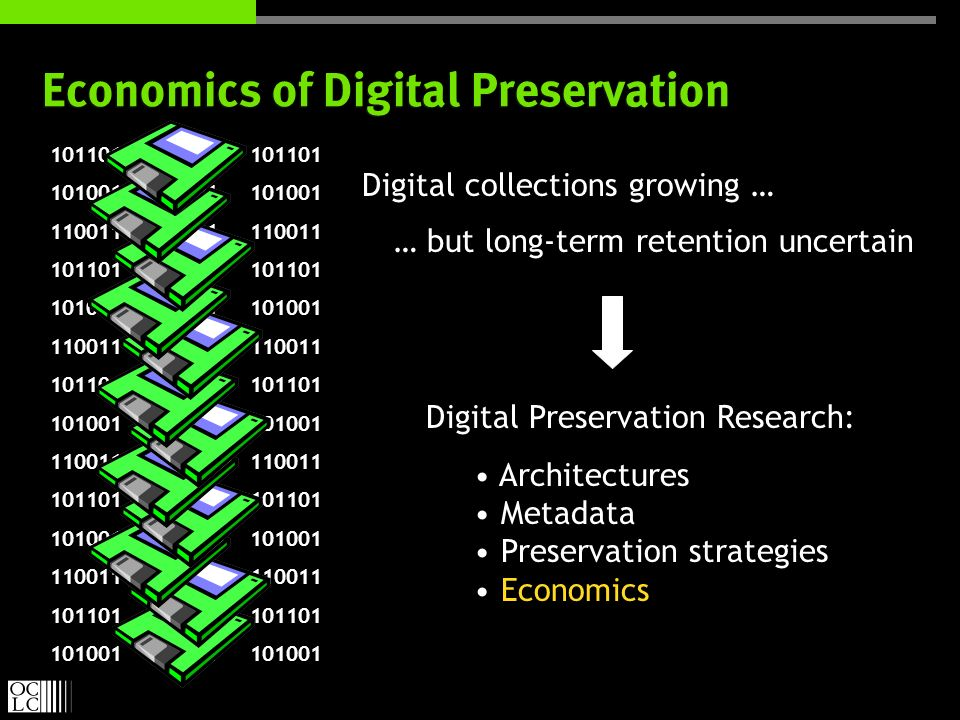 Digital Preservation Research: Architectures Metadata Preservation strategies Economics Digital Preservation Research: Architectures Metadata Preserva