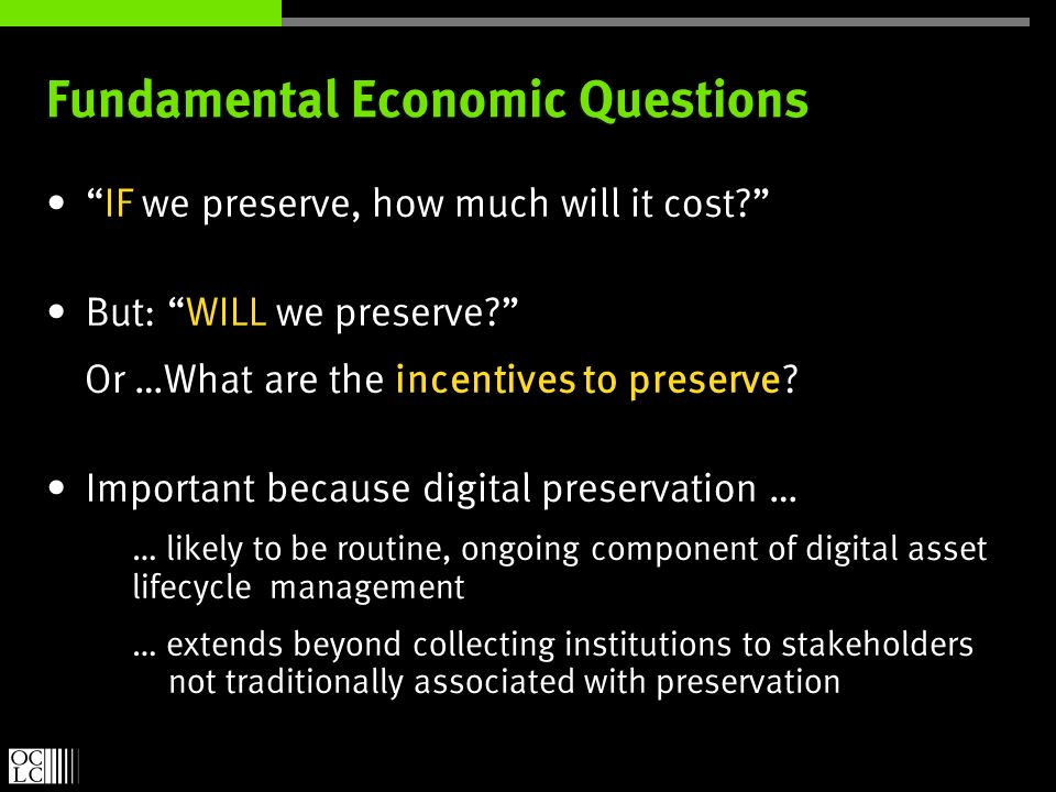 Fundamental Economic Questions IF we preserve, how much will it cost.