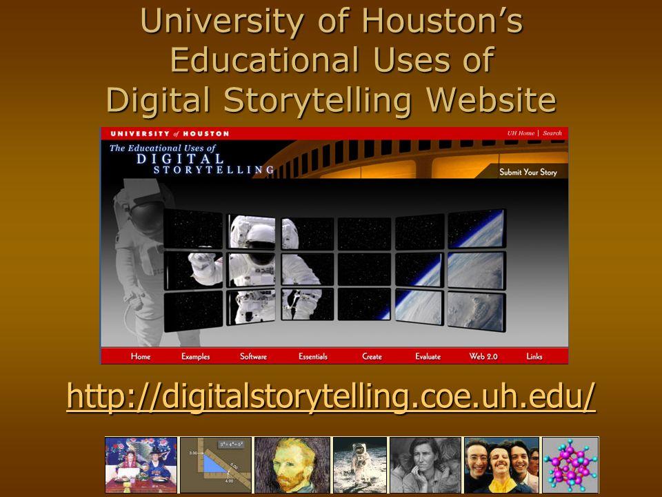 University of Houstons Educational Uses of Digital Storytelling Website http://digitalstorytelling.coe.uh.edu/
