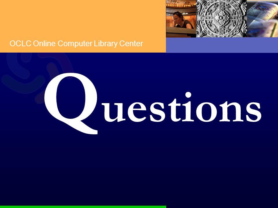 OCLC Online Computer Library Center Q uestions