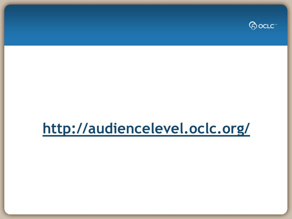 http://audiencelevel.oclc.org/