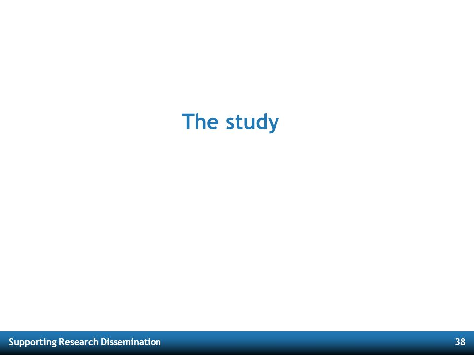 Supporting Research Dissemination38 The study