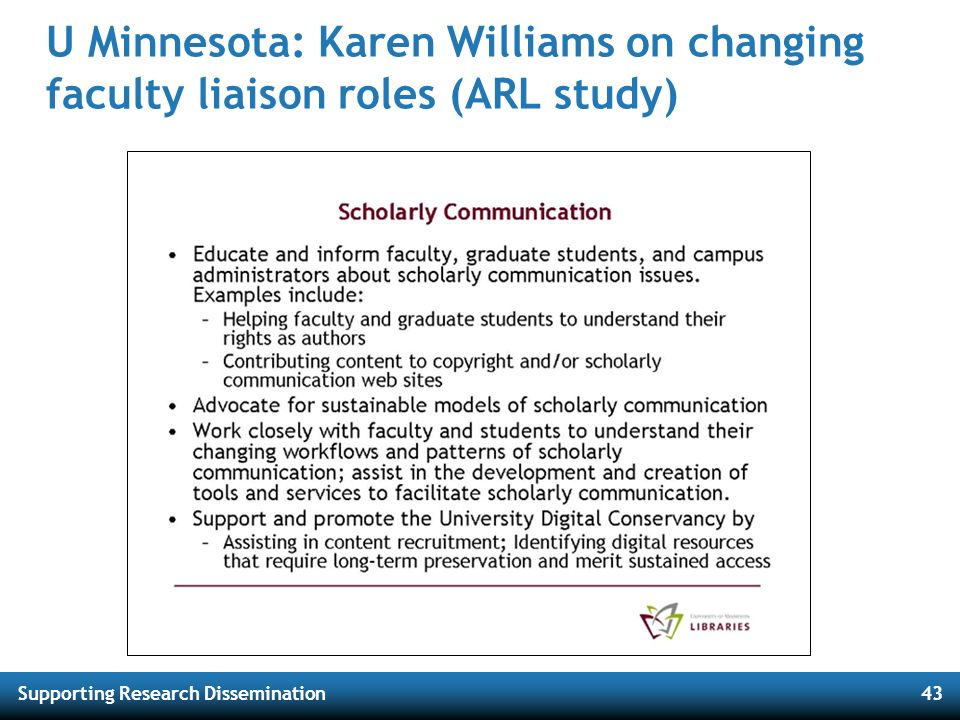 Supporting Research Dissemination43 U Minnesota: Karen Williams on changing faculty liaison roles (ARL study)