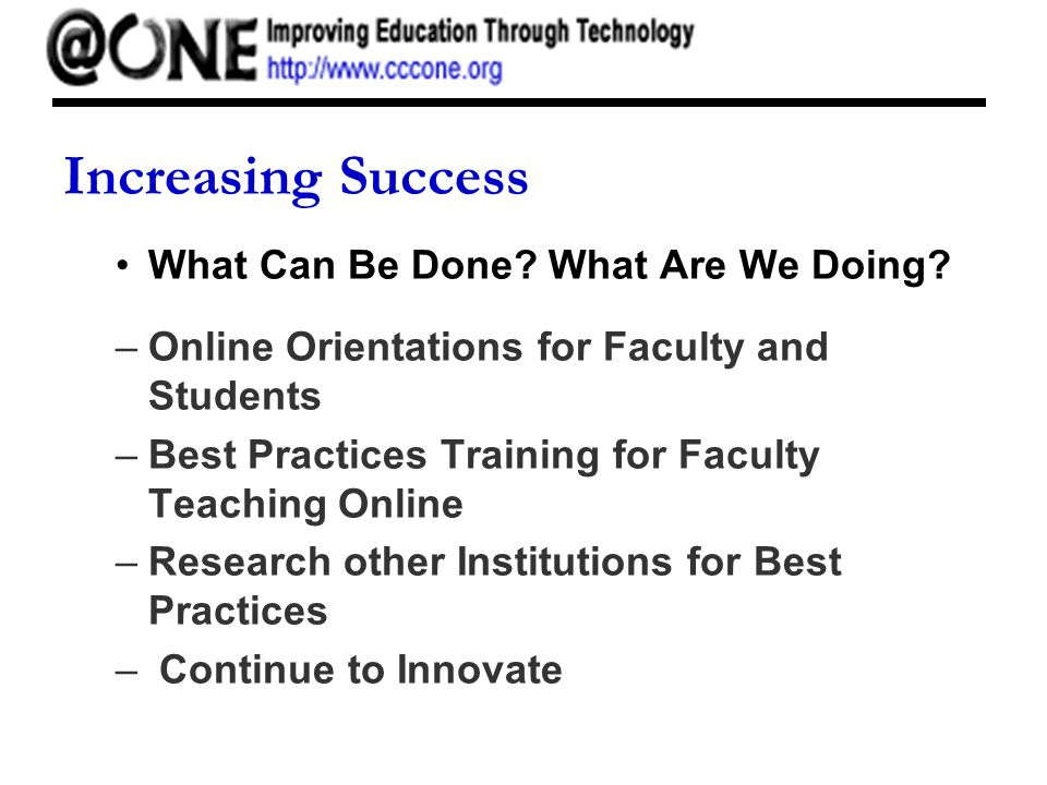 Increasing Success What Can Be Done. What Are We Doing.