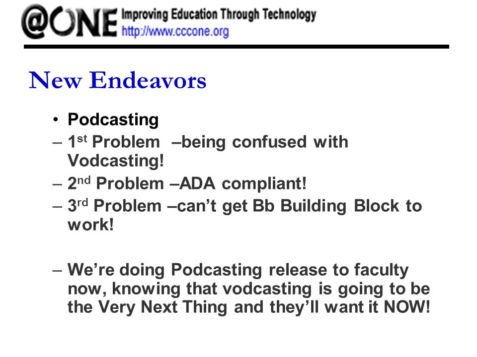 New Endeavors Podcasting –1 st Problem–being confused with Vodcasting.