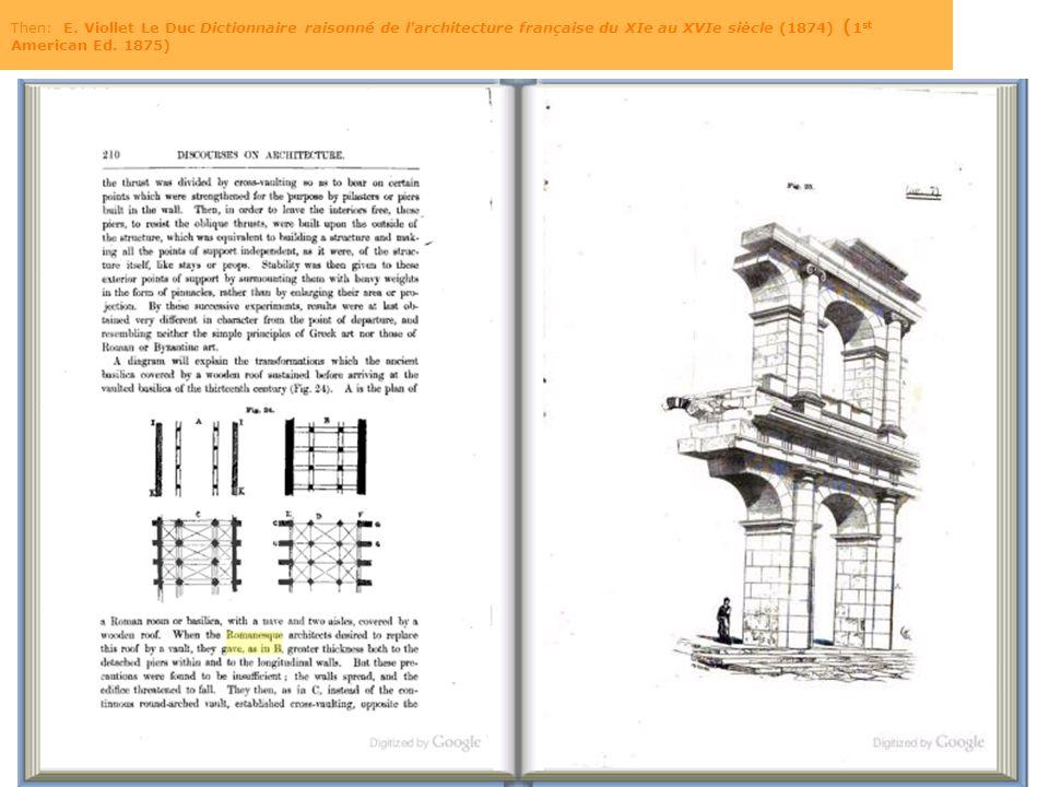 17 Then: E. Viollet Le Duc Dictionnaire raisonné de l'architecture française du XIe au XVIe siècle (1874) ( 1 st American Ed. 1875)