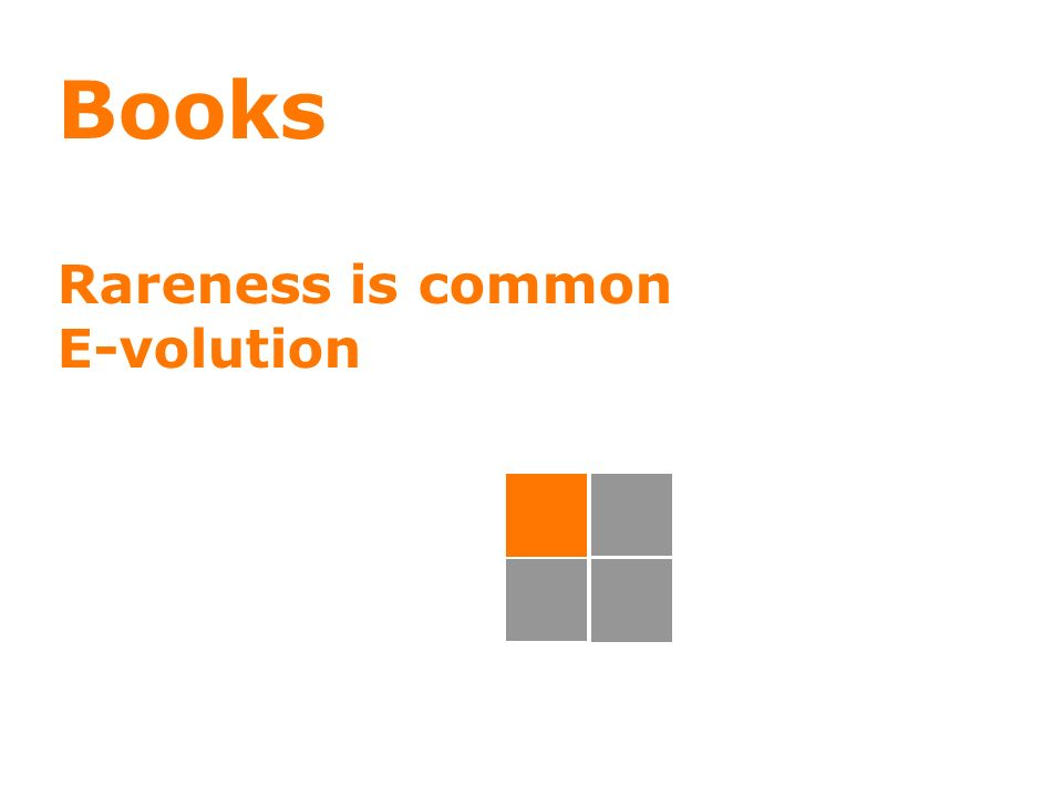 8 Books Rareness is common E-volution
