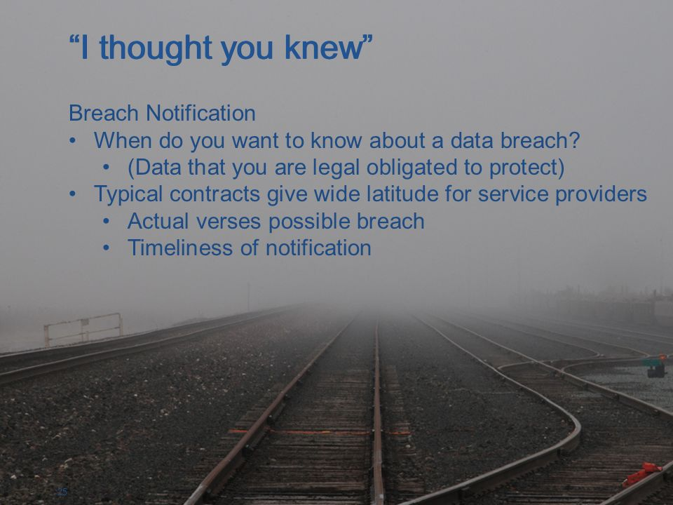 25 Breach Notification When do you want to know about a data breach.