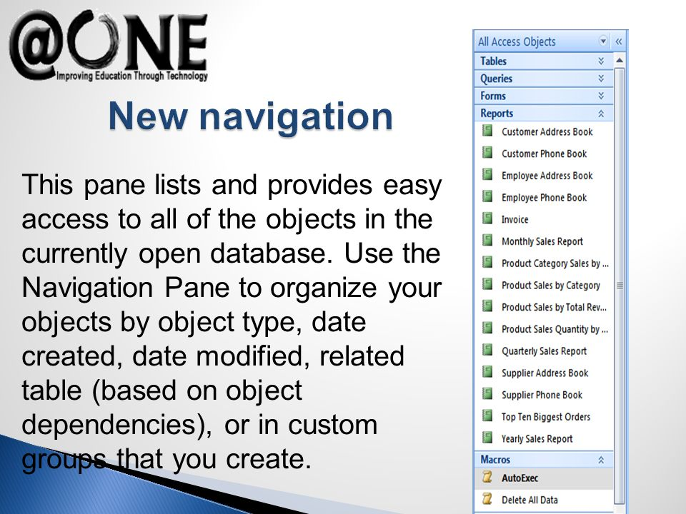 This pane lists and provides easy access to all of the objects in the currently open database.