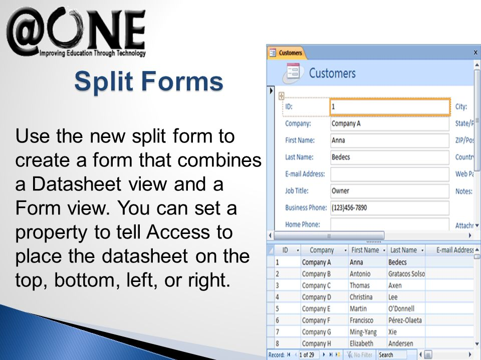 Use the new split form to create a form that combines a Datasheet view and a Form view.