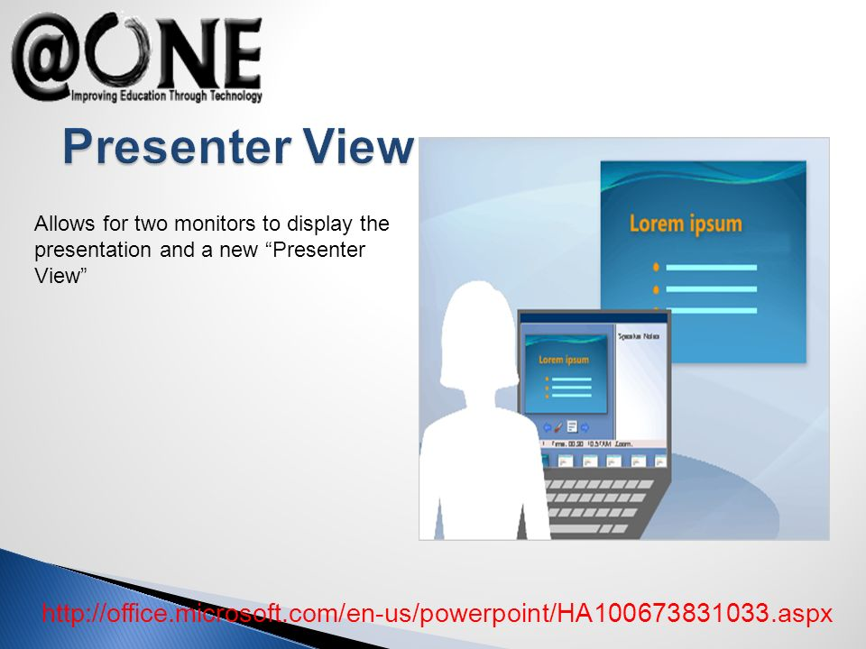 Allows for two monitors to display the presentation and a new Presenter View http://office.microsoft.com/en-us/powerpoint/HA100673831033.aspx