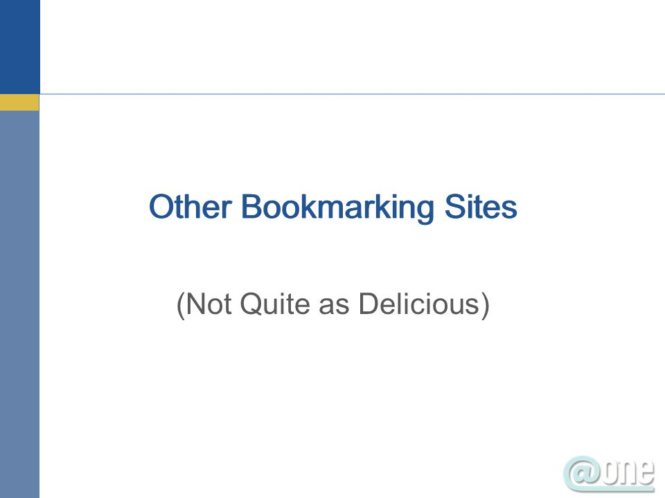 Other Bookmarking Sites (Not Quite as Delicious)
