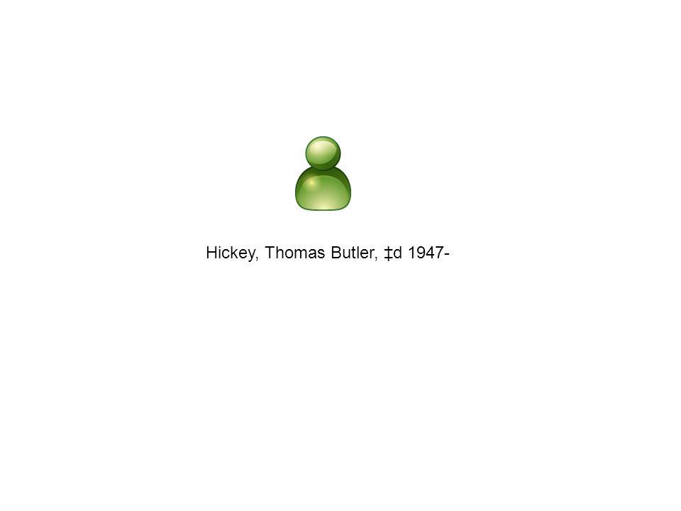 Hickey, Thomas Butler, d 1947-