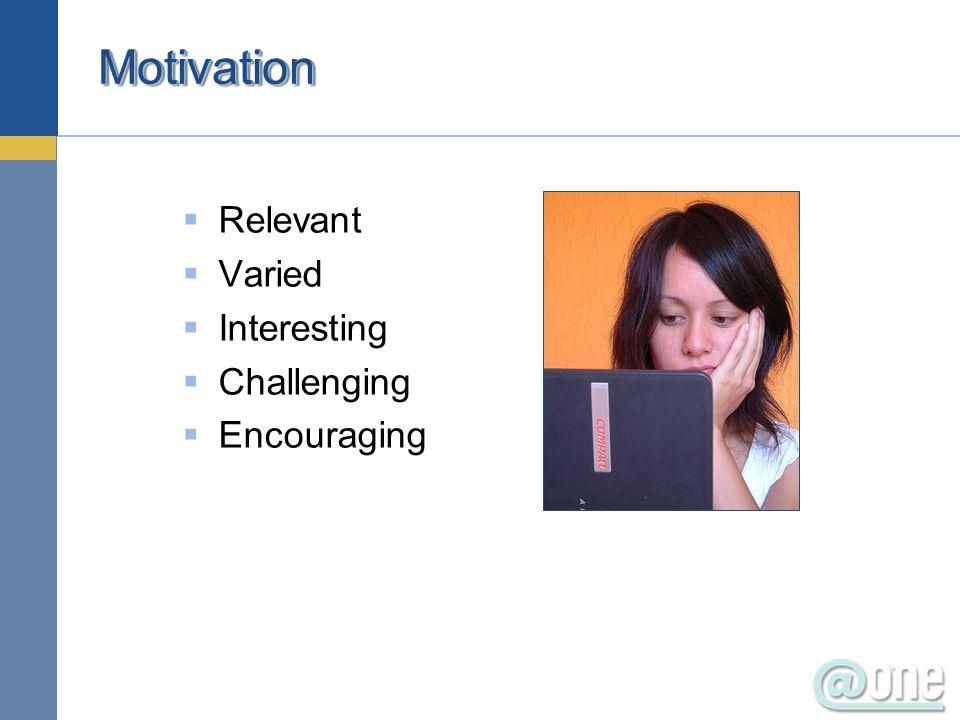 MotivationMotivation Relevant Varied Interesting Challenging Encouraging