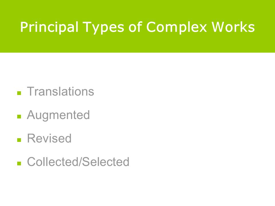 Principal Types of Complex Works Translations Augmented Revised Collected/Selected