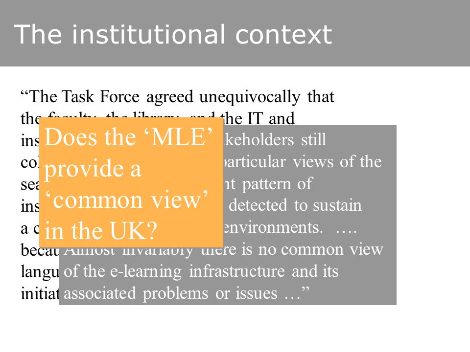 The institutional context The Task Force agreed unequivocally that the faculty, the library, and the IT and instructional design departments need to c