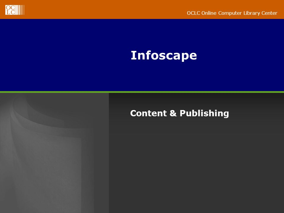 OCLC Online Computer Library Center Infoscape Content & Publishing