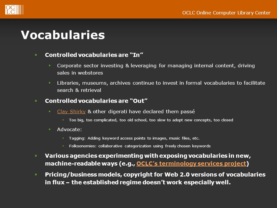 OCLC Online Computer Library Center Vocabularies Controlled vocabularies are In Corporate sector investing & leveraging for managing internal content,